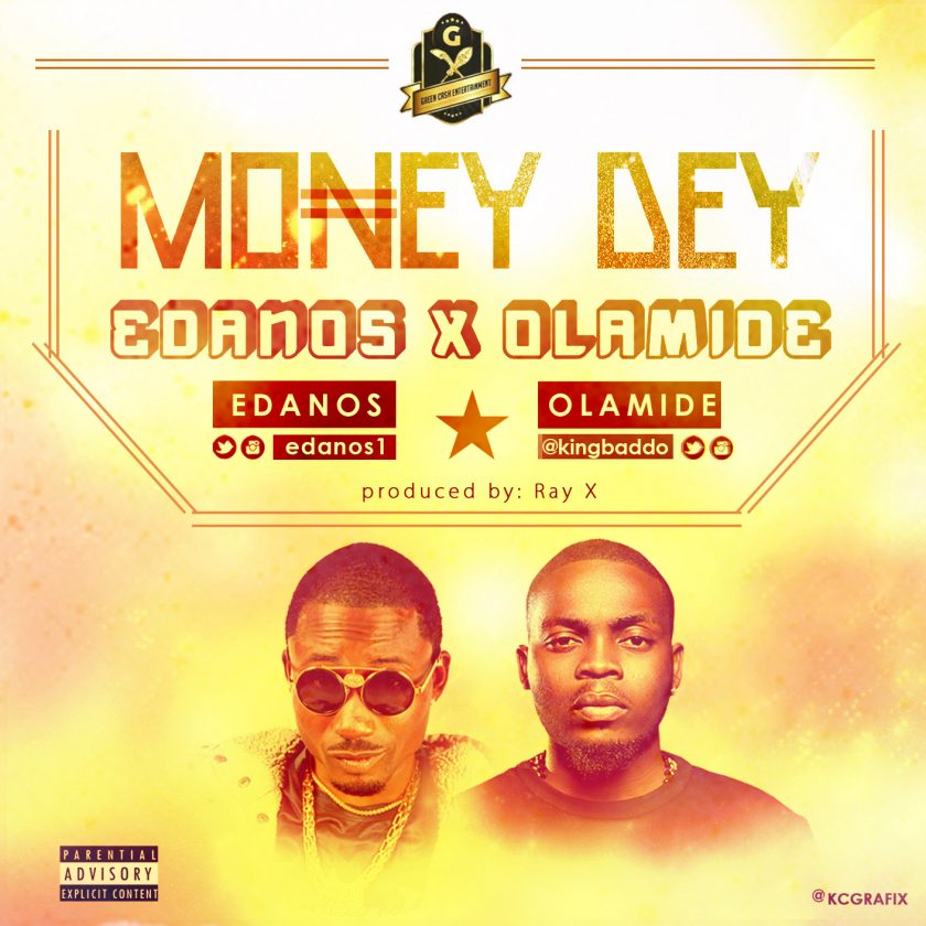 Edanos - Money Dey ft Olamide
