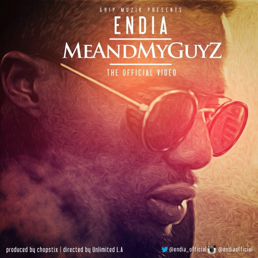Endia - Me And My Guyz [ViDeo]