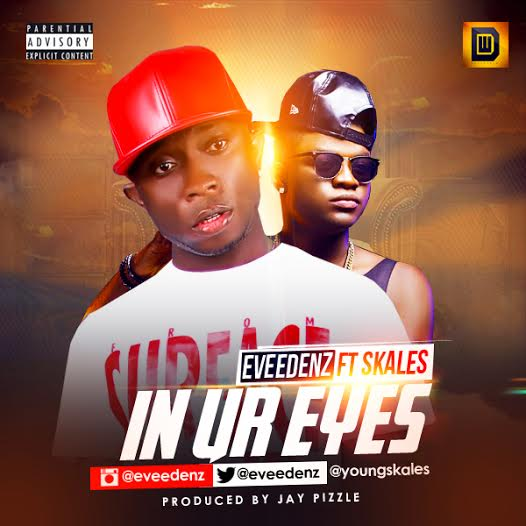 Eveedenz - In Ur Eyes ft Skales [ViDeo]