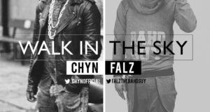 Falz & Chyn - Walk In The Sky [AuDio]