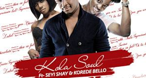 KolaSoul – Marry You ft Seyi Shay & Korede Bello [AuDio]