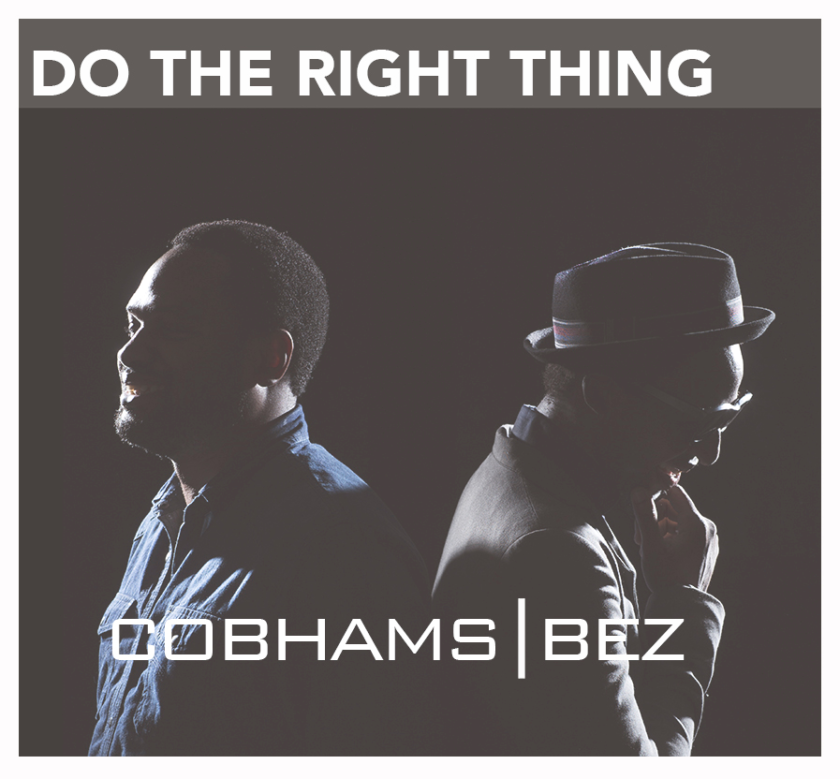 Cobhams - Do The Right Thing ft Bez [AuDio]