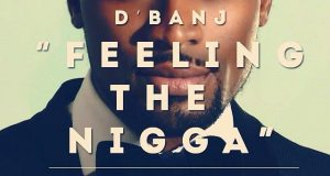 D'banj - Feeling The Nigga (Remix)