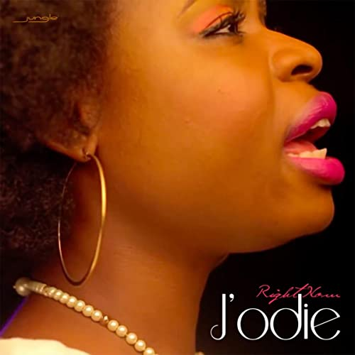 J'odie - Right Now