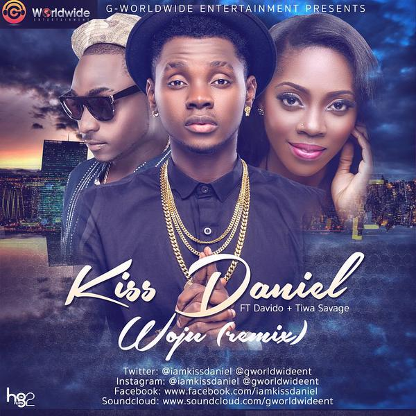 Kiss Daniel - Woju (Remix) ft Davido & Tiwa Savage