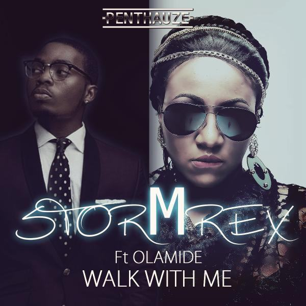 Stormrex - Walk With Me ft Olamide [AuDio]