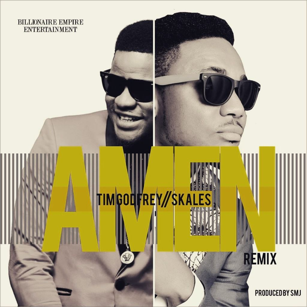 Tim Godfrey – Amen (Remix) ft Skales [AuDio]
