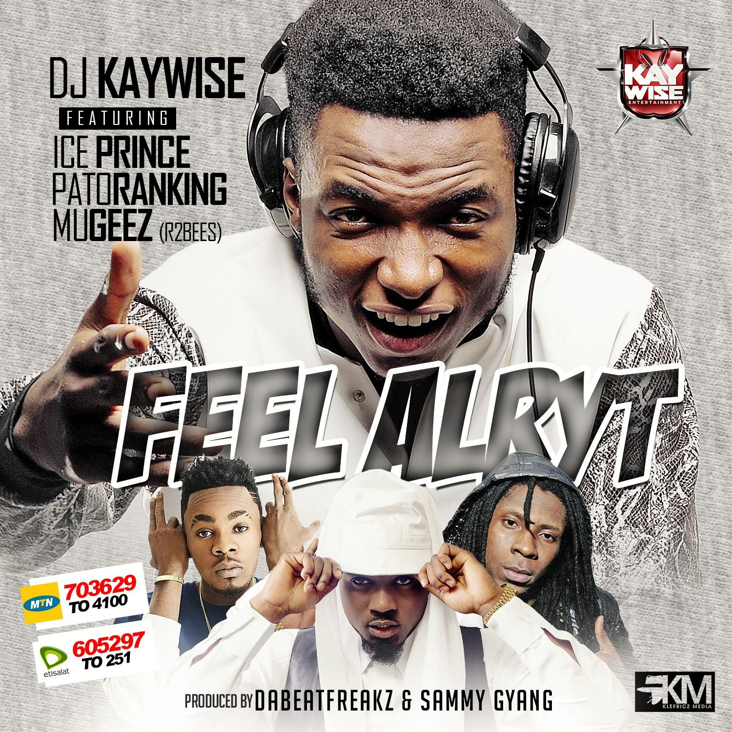 DJ Kaywise - Feel Alright ft Ice Prince, Mugeez & Patoranking [ViDeo]