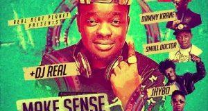 DJ Real - Make Sense ft Dammy Krane, Skales, Jhybo, Tee Blaq, Small Doctor [AuDio]