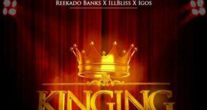 Drey Beatz - Kinging ft iLLBliss, Reekado Banks & Igos [AuDio]