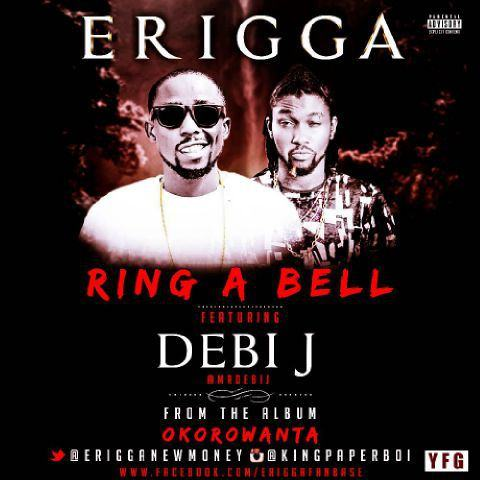 Erigga - Ring A Bell ft Debi J [AuDio]