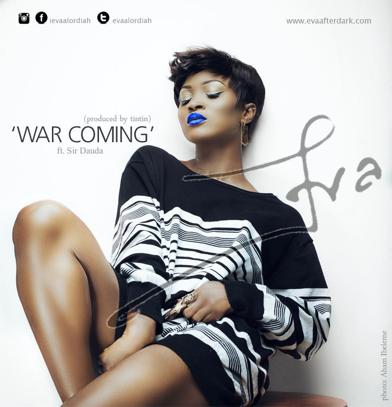 Eva Alordiah – War Coming ft Sir Dauda [ViDeo]