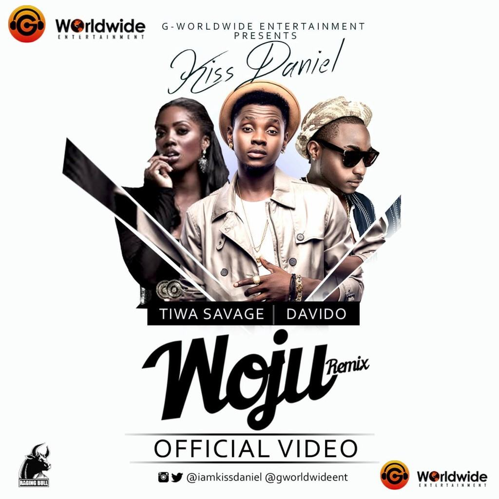 Kiss Daniel - Woju (Remix) ft Tiwa Savage & Davido [ViDeo]