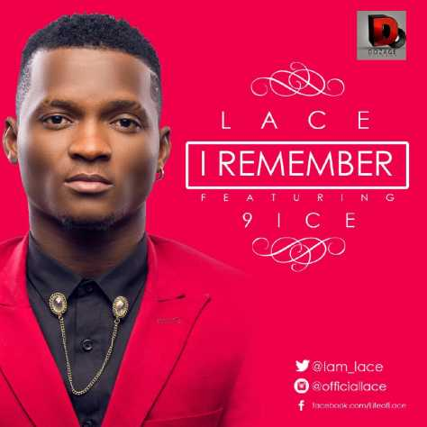 Lace – I Remember ft 9ice [AuDio]