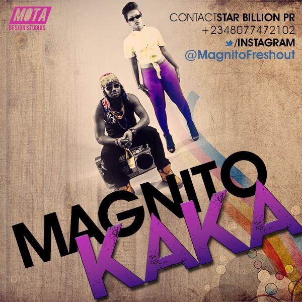 Magnito - Kaka (Remix) ft Timaya [AuDio]