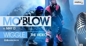 Mo'Blow - Wiggle ft MayD [ViDeo]
