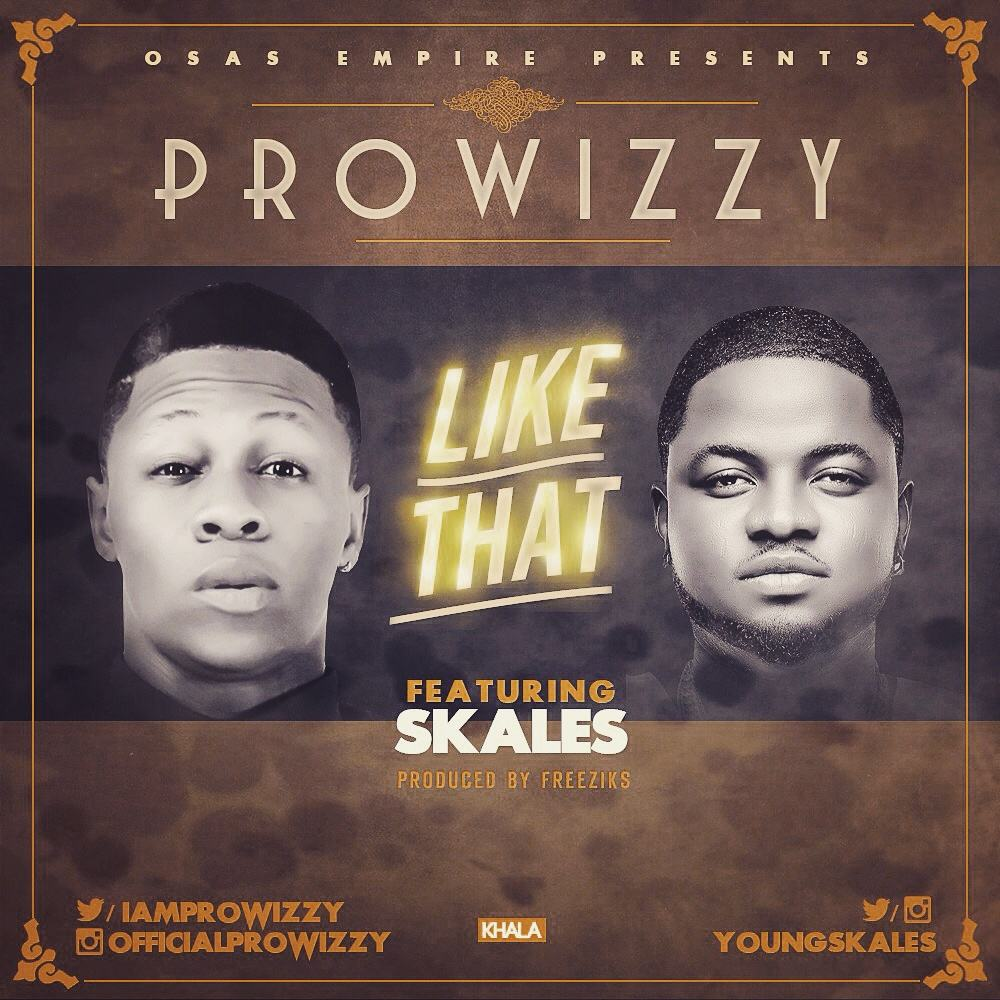 Prowizzy - Like That ft Skales [AuDio]
