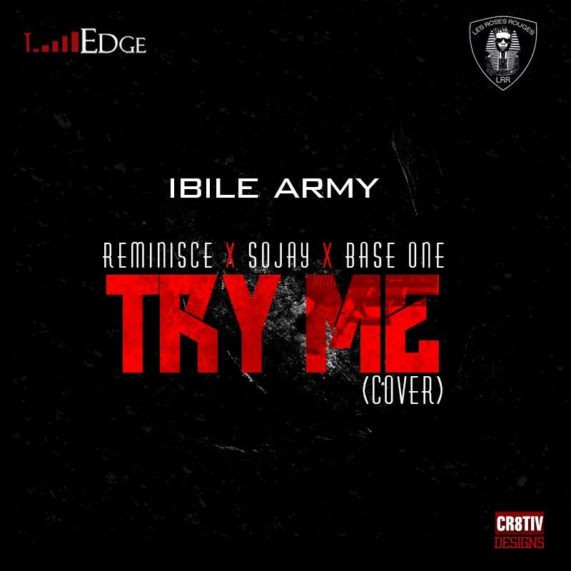 Reminisce + Sojay + Base One - Try Me (Cover) [AuDio]
