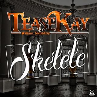 Teasekay - Skelele [AuDio]