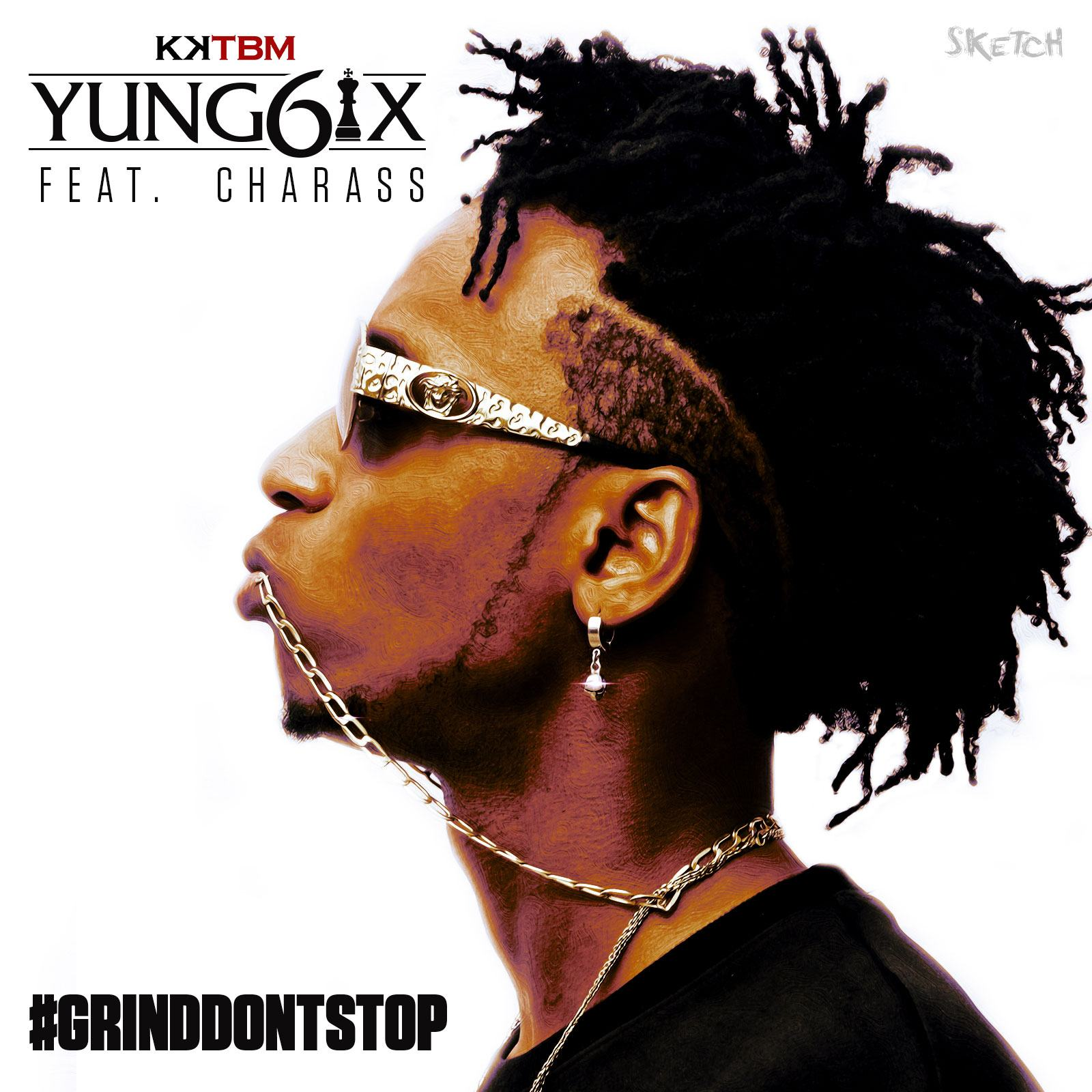 Yung6ix - Grind Don't Stop ft Charass [AuDio]