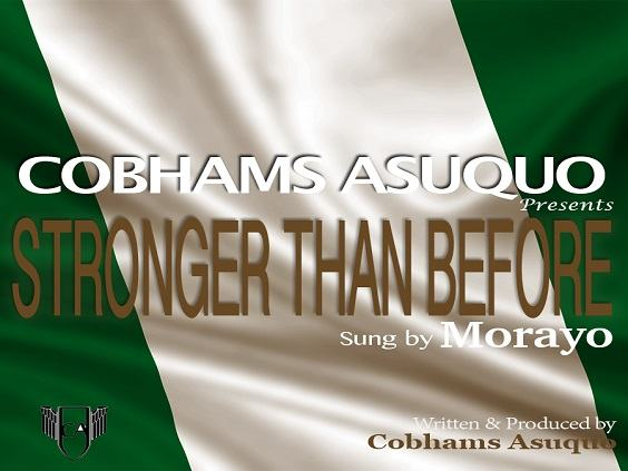 Cobhams Asuquo - Stronger Than Before ft Morayo [AuDio]