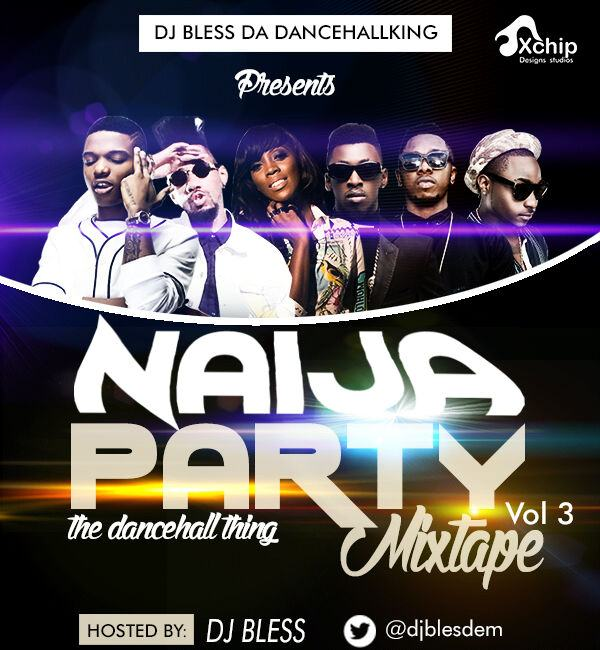 Dj Bless - Naija Party [Mixtape]
