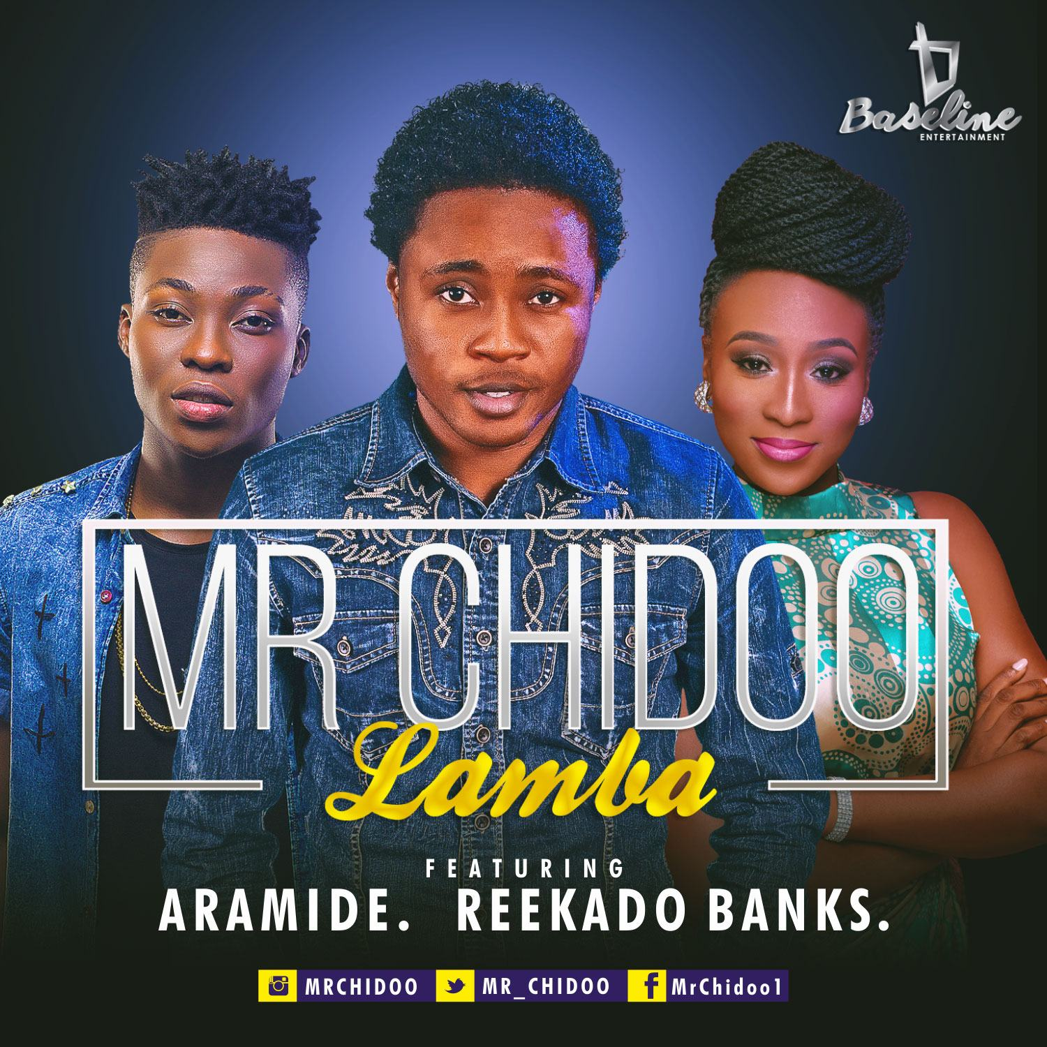 Mr Chidoo – Lamba ft Aramide & Reekado Banks [AuDio]