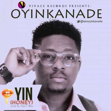 Oyinkanade - Oyin (Honey) [AuDio]
