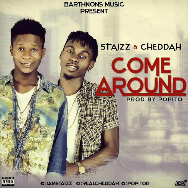 Cheddah & Staizz - Come Around [AuDio]