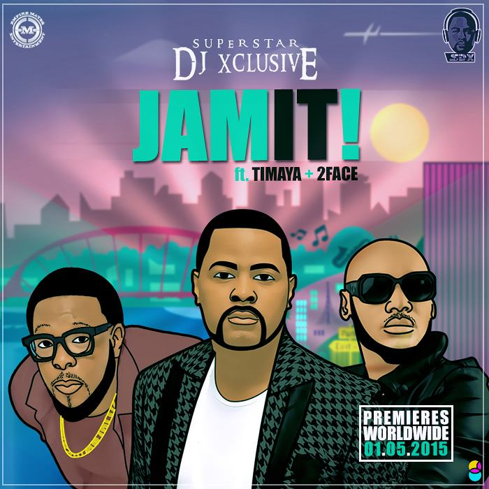 DJ Xclusive - Jam It ft Timaya & 2face [AuDio + ViDeo]