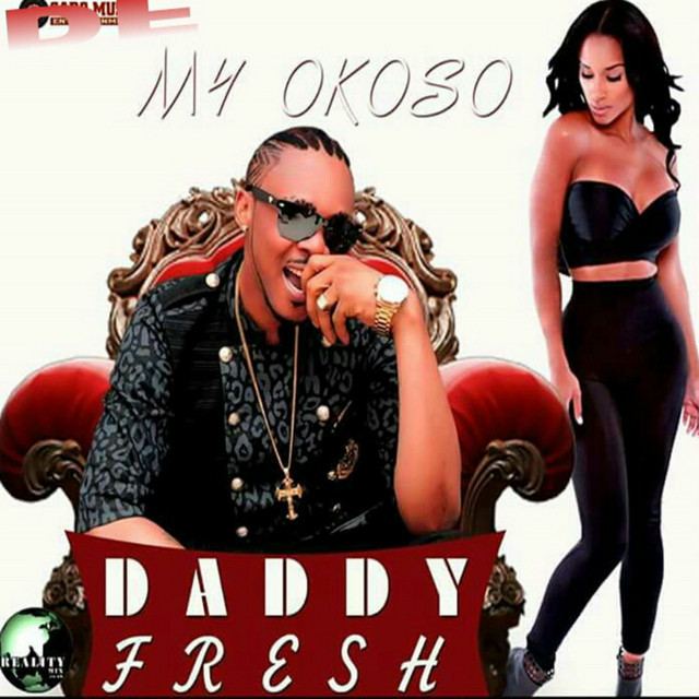 Daddy Fresh - My Okoso