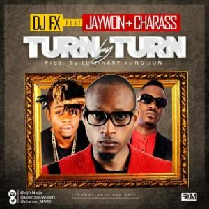 Dj Fx - Turn by Turn ft Jaywon & Charass [AuDio]