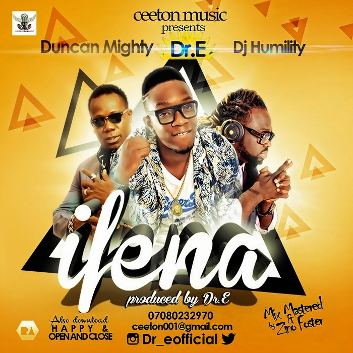 Dr E - Ifena ft Duncan Mighty & DJ Humility