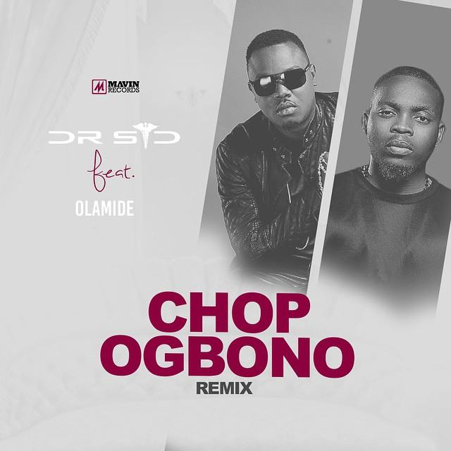 Dr Sid – Chop Ogbono (Remix) ft Olamide [ViDeo]