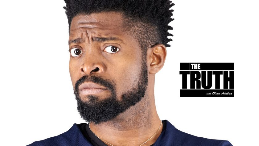 The Truth with Basket Mouth [ViDeo]