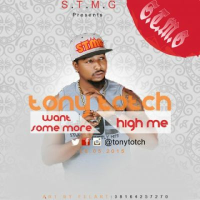 Tony Totch - Want Some More + High Me