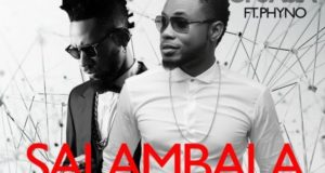 WizBoyy - Salambala ft Phyno [AuDio]