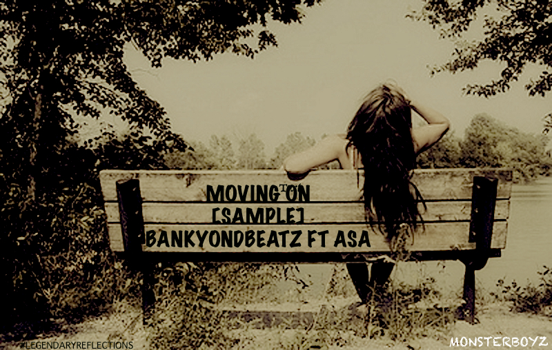 BankyONDbeatz - Moving On ft ASA
