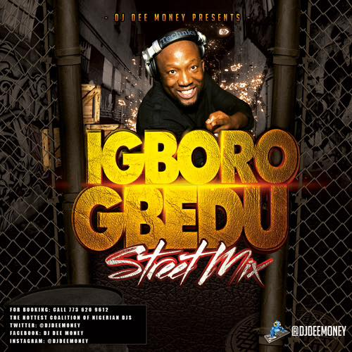 DJ Dee Money - Igboro Gbedu (Street Mix)