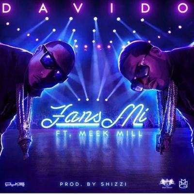 Davido - Fans Mi ft Meek Mill [AuDio]