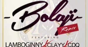 Lamboginny, CDQ & Clayy - Bolaji (Remix) [AuDio]