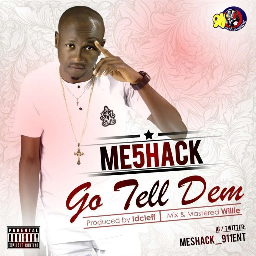Meshack - Go Tell Dem