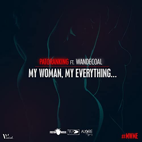 Patoranking - My Woman, My Everything ft Wande Coal