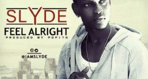 Slyde - Feel Alright [AuDio]