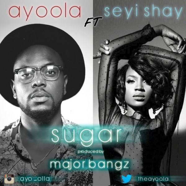 Ayoola – Sugar ft Seyi Shay [AuDio]