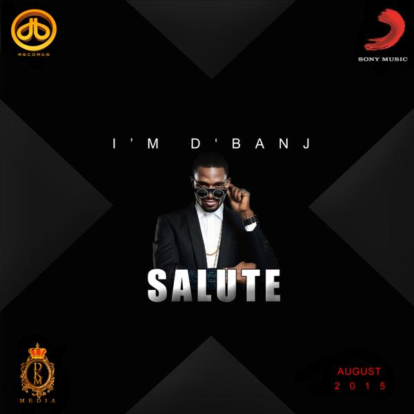D'banj – Salute ft Ice Prince [AuDio]