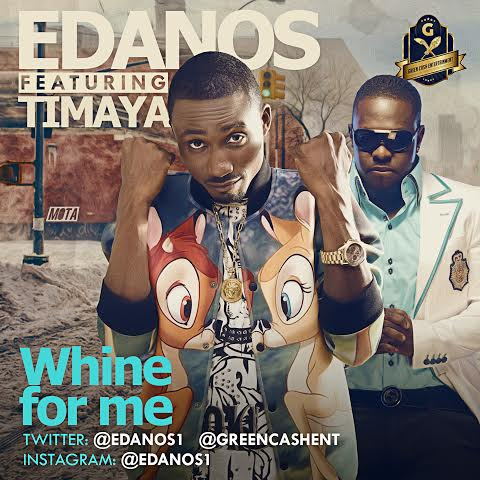 Edanos - Whine For Me ft Timaya