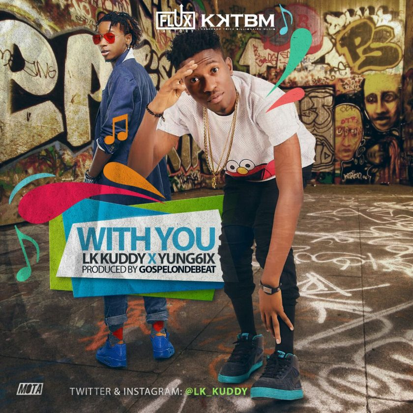 LK Kuddy - With You ft Yung6ix