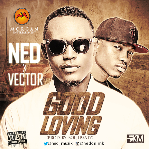 Ned - Good Loving ft Vector