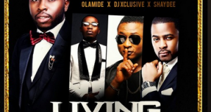 Samklef - Living Large ft Olamide, Shaydee & DJ Xclusive [AuDio]